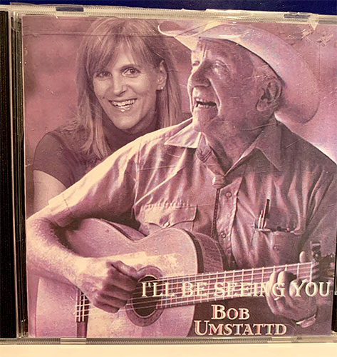 CD cover: I'll Be Seeing You by Bob Umstattd